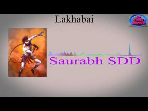 Lakhabai_ DJ Saurabh SDD Mix