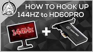 How To Use An Elgato HD60 Pro w/ a 144Hz Monitor! *EASY*