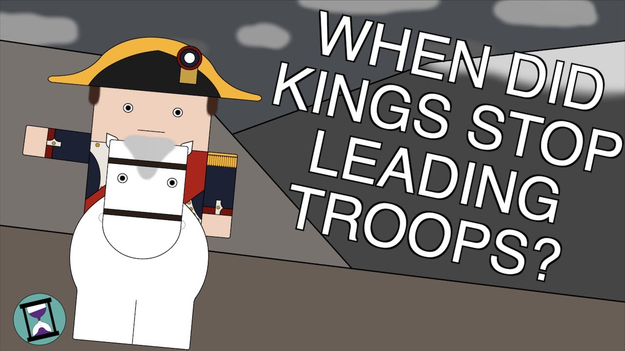 Why Did Kings Stop Leading Troops into Battle? (Short Animated Documentary)