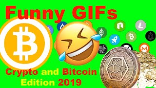 Funny Gifs - Crypto and Bitcoin - 2019