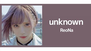 Reona lyrics unknown