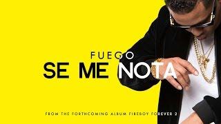 Fuego - Se Me Nota [Fireboy Forever 2] | @FuegoFBM