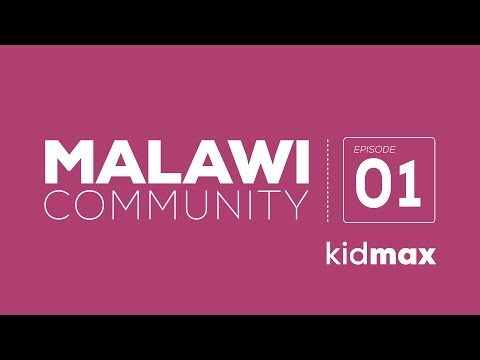 kidmax [Sunday] Episode 01: Malawi Community