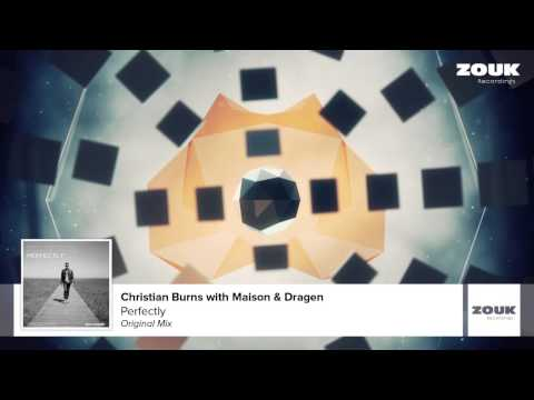 Christian Burns With Maison & Dragen - Perfectly (Original Mix)