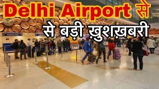 Delhi Airport is ready to operate International flights airline update
