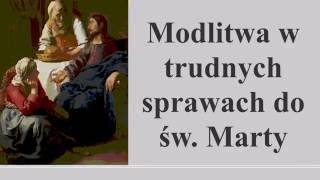 Modlitwa w trudnych sprawach do św. Marty