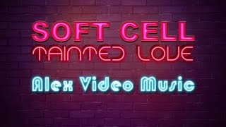 Soft Cell - Tainted Love [Alex Video Music 80s]