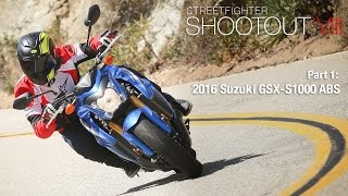 Streetfighter Shootout VIII Part 1: 2016 Suzuki GSX-S1000 ABS - MotoUSA