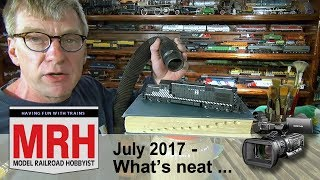 Whats Neat in model railroading | July 2017 Model Railroad Hobbyist | Ken Patterson