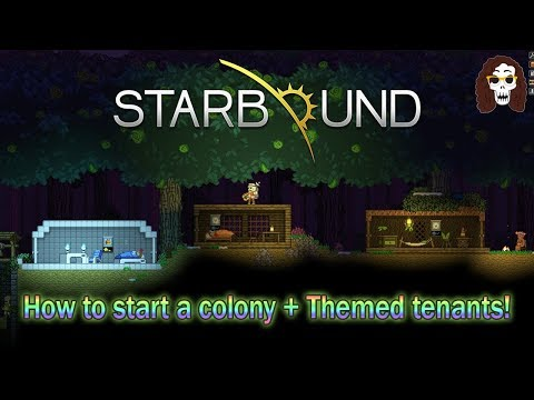 How to Start a Colony + Themed Tenants! | Starbound 1.3