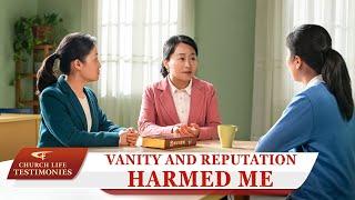 "2021 Christian Testimony Video | ""Vanity and Reputation Harmed Me"""