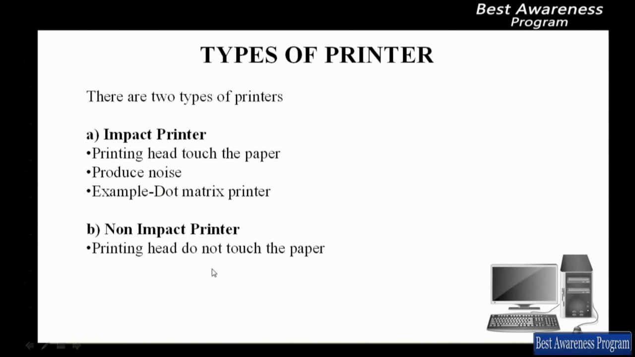 Differentiate between impact printer and non-impact printer.