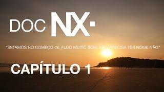 DOC NX - Estamos no começo de algo muito bom... (CAPÍTULO 1)