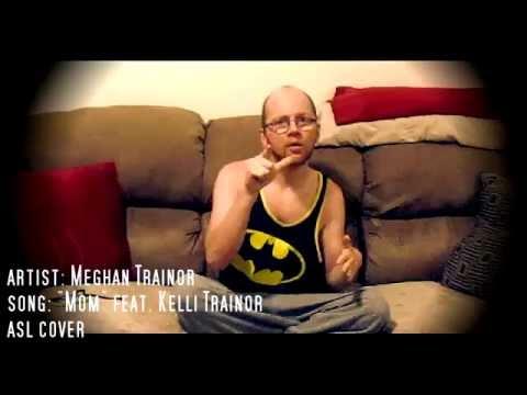 "Meghan Trainor -- ""Mom"" feat Kelli Trainor (asl) cover"