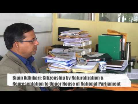 Dr Bipin Adhikari: Citizenship by Naturalization & Representation in National Parliament