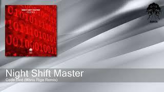 Night Shift Master - Code Red (Manu Riga Remix) [Bonzai Progressive]