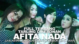 FULL TEMBANG TARLING CIREBONAN - AFITA NADA - LIVE ASTANALANGGAR LOSARI CIREBON | 18-04-2017