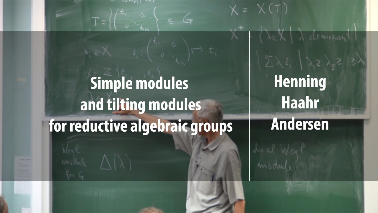 Simple modules and tilting modules | Henning Haahr Andersen | Лекториум