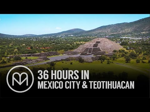 36 hours in Mexico City and Teotihuacan