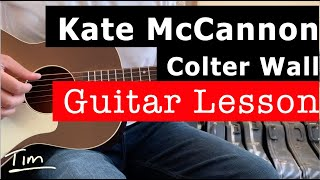 Colter Wall Kate McCannon Guitar Lesson, Chords, and Tutorial