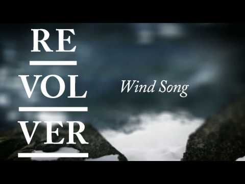 REVOLVER - Wind Song