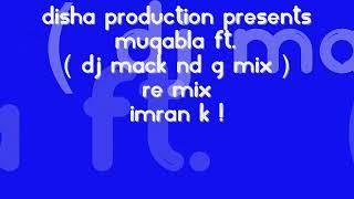 IMRAN K ! MUQABLA FT. DJ MACK ND G MIX