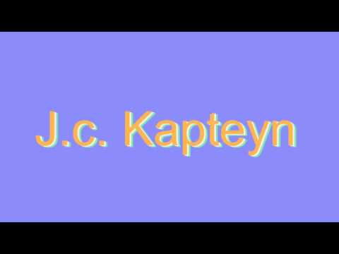 How to Pronounce J.c. Kapteyn