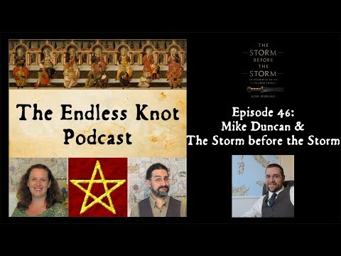 The Endless Knot Podcast ep 46: Mike Duncan & The Storm before the Storm (audio only)