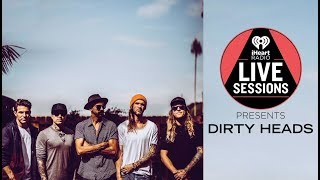 Watch Dirty Heads Perform Live! | iHeartRadio Live Session thumbnail