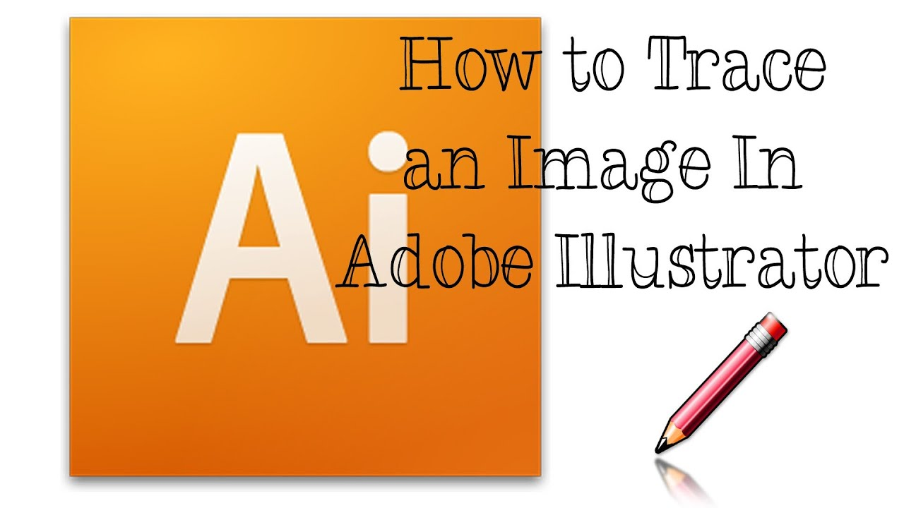 adobe illustrator tutorial how to trace an image in adobe