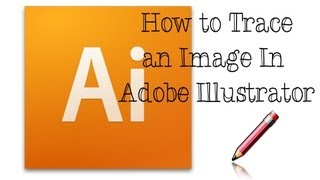 Adobe Illustrator Tutorial - How To Trace an Image In Adobe Illustrator