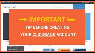 Important Tip When Signing Up To Clickbank