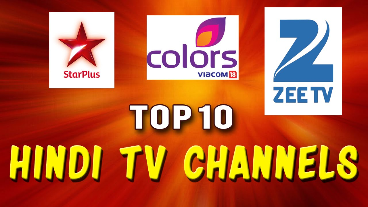 Top 10 Hindi TV Channels India 2016   Most Popular Hindi TV Channels