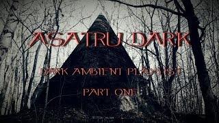 Dark Ambient Playlist ~ Vol.1 - 2014 ~ AsatrU dark ~