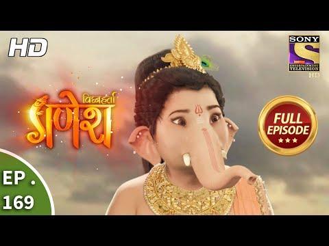 Vighnaharta Ganesh - Ep 169 - Full Episode - 17thApril, 2018