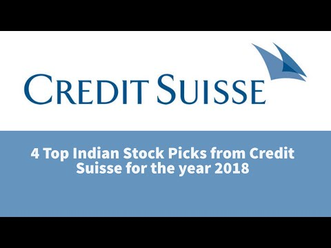 4 Top Indian Stock Picks from Credit Suisse for the year 2018