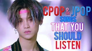 CPOP & JPOP SONGS THAT YOU SHOULD LISTEN RIGHT NOW