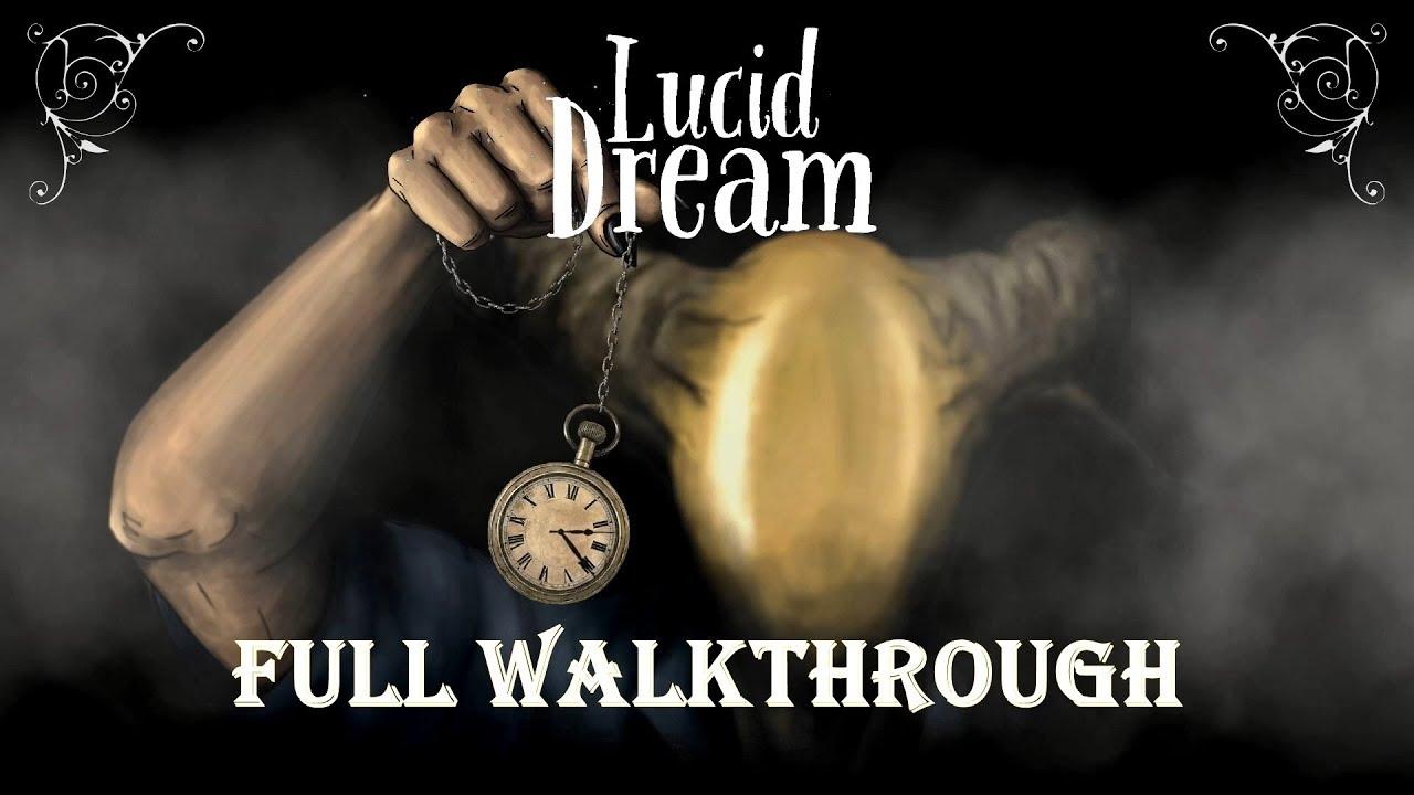 Lucid Dream - Full walkthrough
