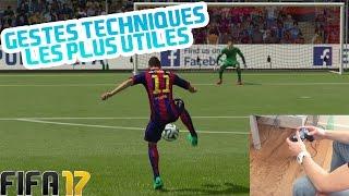 TUTO FIFA 17 - Gestes Techniques les plus UTILES et EFFICACES