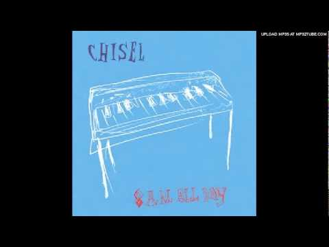 10. Chisel - 8 A.M. All Day