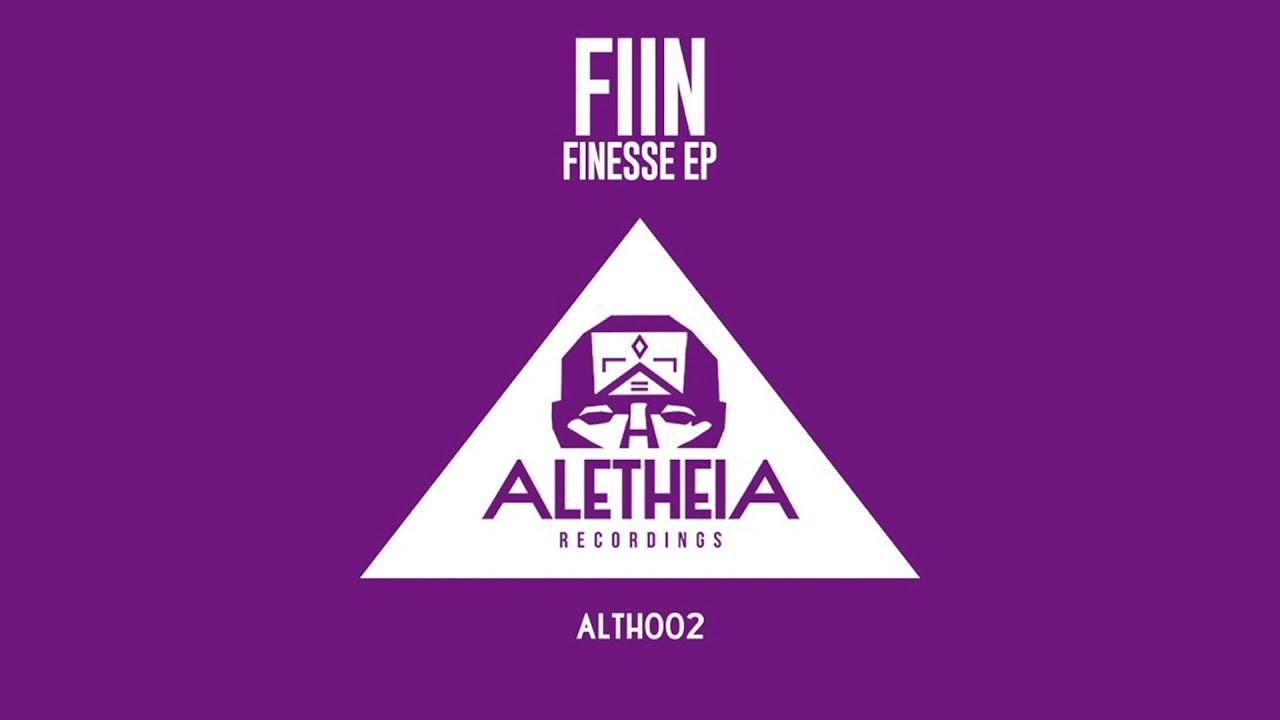 FIIN - Finesse (Aletheia Recordings)