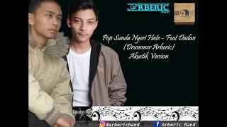 Pop Sunda Nyeri Hate Akustik Version Arberic Band Feat Dadan Drummer Arberic