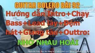 GUITAR BOLERO BÀI 92: NHỚ NHAU HOÀI - (Hướng dẫn Intro+Chạy Bass+Lead láy+Đệm hát+Giang tấu+Outtro)