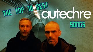 The Top 10 Best Autechre Songs