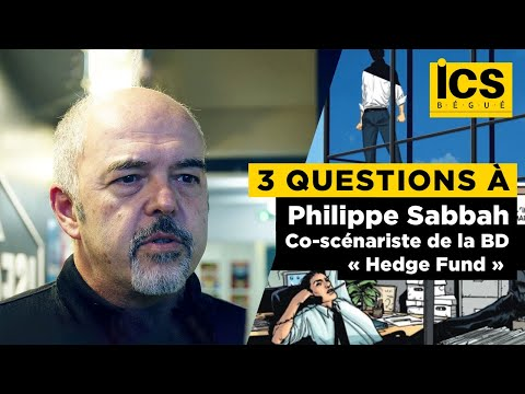 3 questions à Philippe Sabbah, co-scénariste de la BD « Hedge Fund »