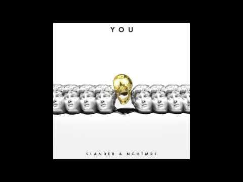 """Slander & NGHTMRE  -  """"You"""""""
