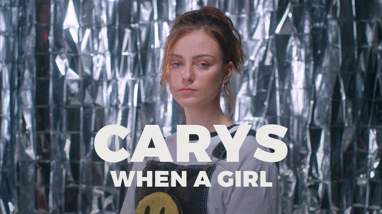 CARYS - When A Girl (Official Music Video)