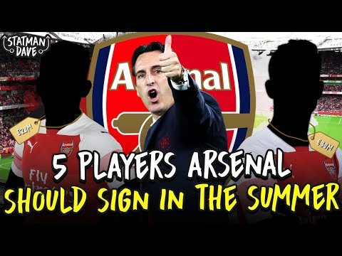 5 Players Arsenal Should Sign - in the Summer Transfer Window!