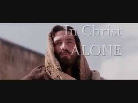 IN CHRIST ALONE - The Passion of the Christ
