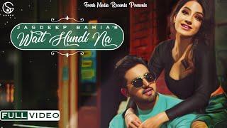 Wait hundi Na   Jagdeep Bahia ( Official Video Song )   Roach Killa   Fresh Media Records